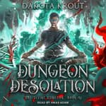 Dungeon Desolation by  Dakota Krout audiobook