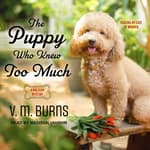 The Puppy Who Knew Too Much by  V. M. Burns audiobook