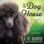 In the Dog House by  V. M. Burns audiobook