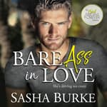 Bare Ass in Love by  Sasha Burke audiobook