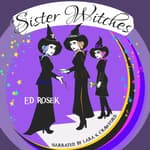 Sister Witches by  Ed Rosek audiobook