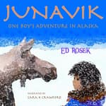 JUNAVIK ~ One Boy's Adventure in Alaska by  Ed Rosek audiobook