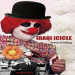 Iraqi Icicle  by  Bernie Dowling audiobook