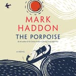 The Porpoise by  Mark Haddon audiobook