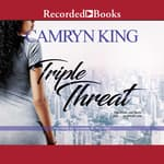 Triple Threat by  Camryn King audiobook