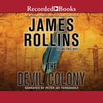 The Devil Colony by  James Rollins audiobook