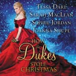 How the Dukes Stole Christmas by  Sarah MacLean audiobook