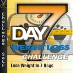 7-Day Weight Loss Challenge by  Challenge Self audiobook