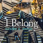 I Belong by  Suzanne K. Whang audiobook