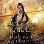 Accidental Raider by  C.J. Davis audiobook