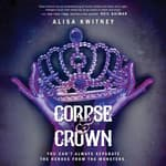 Corpse & Crown by  Alisa Kwitney audiobook