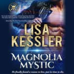 Magnolia Mystic by  Lisa Kessler audiobook