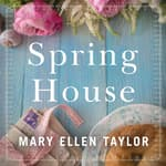 Spring House by  Mary Ellen Taylor audiobook