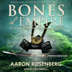 Bones of Empire by  Aaron Rosenberg audiobook