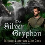 The Silver Gryphon by  Larry Dixon audiobook