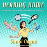 Heading Home by  Shani Orgad audiobook