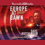 Europe at Dawn by  Dave Hutchinson audiobook