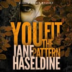 You Fit the Pattern by  Jane Haseldine audiobook