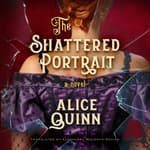 The Shattered Portrait by  Alice Quinn audiobook
