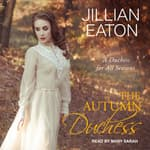 The Autumn Duchess by  Jillian Eaton audiobook