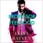 Professor Feelgood by  Leisa Rayven audiobook