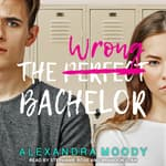 The Wrong Bachelor by  Alexandra Moody audiobook