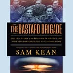 The Bastard Brigade by  Sam Kean audiobook
