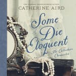 Some Die Eloquent by  Catherine Aird audiobook