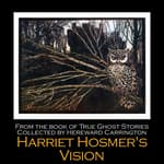 Harriet Hosmer's Vision by  Hereward Carrington audiobook