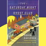 The Saturday Night Ghost Club by  Craig Davidson audiobook