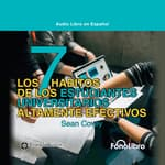 Los 7 Habitos de los Estudiantes Universitarios Altamente Efectivos by  Sean Covey audiobook