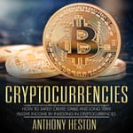 Cryptocurrencies by  Anthony Heston audiobook