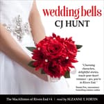 Wedding Bells (The MacAllisters of Rivers End #4) by  CJ Hunt audiobook