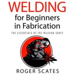 Welding for Beginners in Fabrication by  Roger Scates audiobook