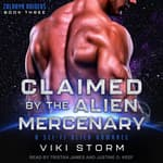 Claimed by the Alien Mercenary by  Viki Storm audiobook