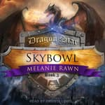 Skybowl by  Melanie Rawn audiobook