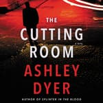 The Cutting Room by  Ashley Dyer audiobook