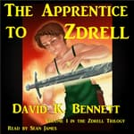 The Apprentice to Zdrell by  David K. Bennett audiobook
