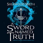 A Sword Named Truth by  Sherwood Smith audiobook