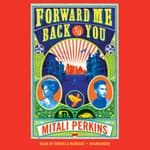 Forward Me Back to You by  Mitali Perkins audiobook