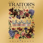 The Traitor's Kingdom by  Erin Beaty audiobook