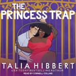 The Princess Trap by  Talia Hibbert audiobook
