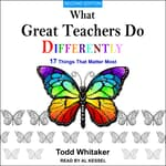 What Great Teachers Do Differently by  Todd Whitaker audiobook