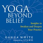 Yoga Beyond Belief by  Ganga White audiobook