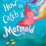 How to Catch a Mermaid by  Adam Wallace audiobook