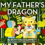 My Father's Dragon by  Ruth Stiles Gannett audiobook