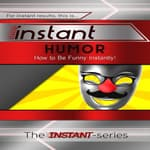 Instant Humor by  The INSTANT-Series audiobook