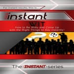 Instant Wit by  The INSTANT-Series audiobook