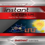 Instant Optimism by  The INSTANT-Series audiobook