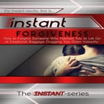 Instant Forgiveness by  The INSTANT-Series audiobook